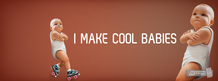 I make cool babies