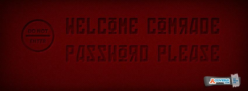Welcome comrade